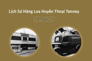 Lịch Sử Hãng Loa Huyền Thoại Tannoy