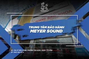 TRUNG TÂM BẢO HÀNH MEYER SOUND TẠI VIET NAM